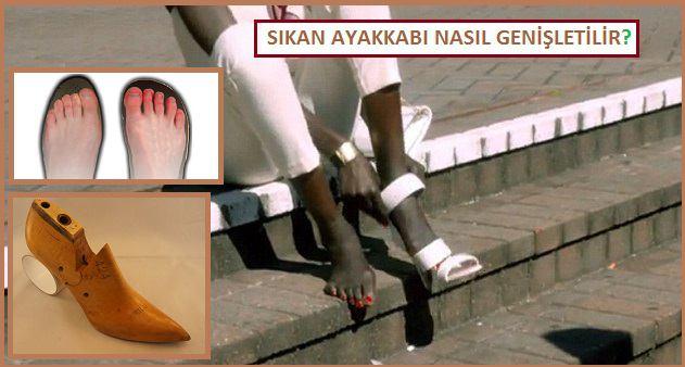 Sıkan Ayakkabı Nasıl Genişletilir?