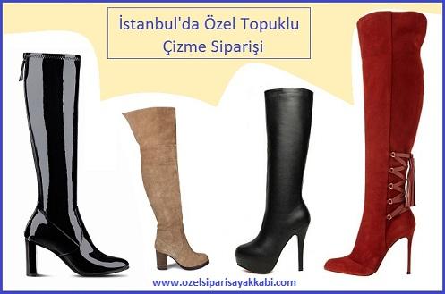 İstanbul'da Özel Topuklu Çizme Siparişi