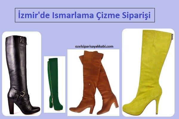 İzmir'de Ismarlama Çizme Siparişi Ver