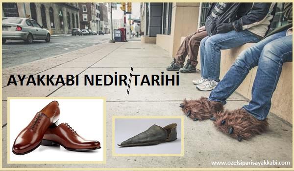 Ayakkabı Nedir – Ayakkabının Parçaları ve Tarihi