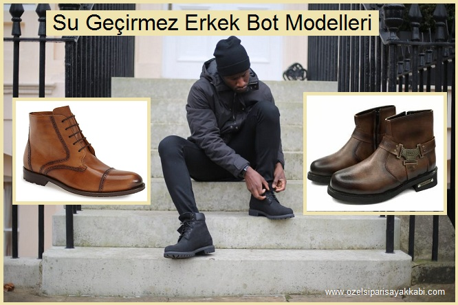 Su Geçirmez Erkek Bot Modelleri – Özel Bot Sipariş