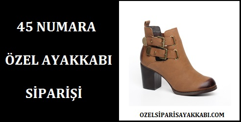 45 Numara Özel Ayakkabı Siparişi Yapan Yerler