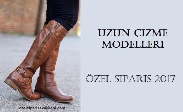 Uzun Çizme Modelleri – Özel Sipariş 2017
