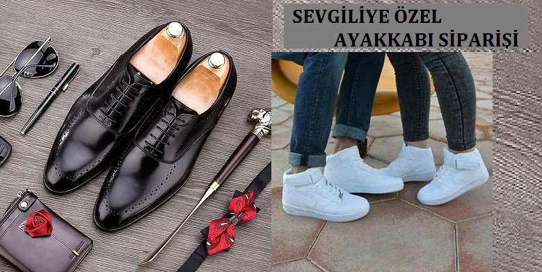Sevgiliye Özel Ayakkabı Siparişi