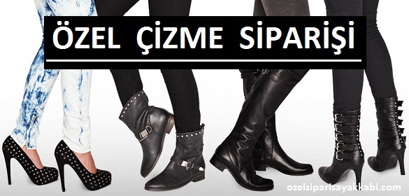 İzmir'de Çizme Siparişi
