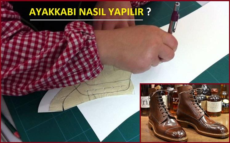Ayakkabı Nasıl Yapılır?