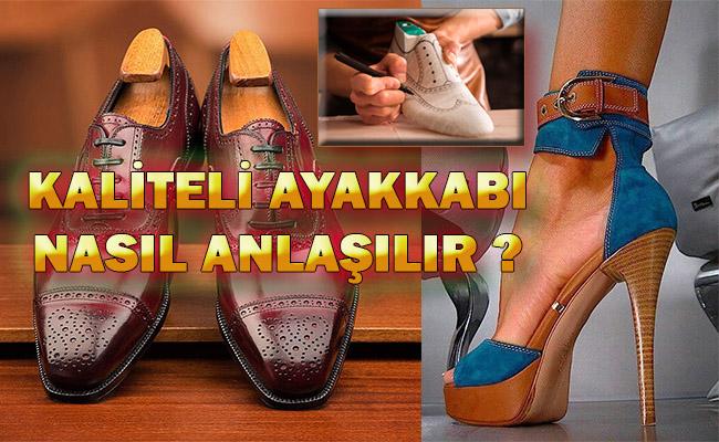 Kaliteli Ayakkabı Özellikleri – Nasıl Anlaşılır?