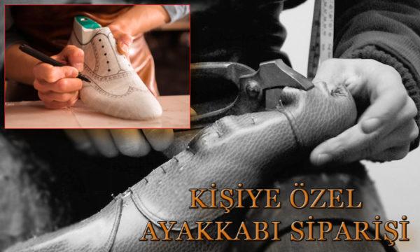 Kişiye Özel Ayakkabı Siparişi