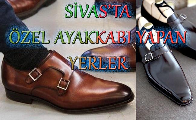 Sivas'ta Kişiye Özel Ayakkabı Yapan Yerler