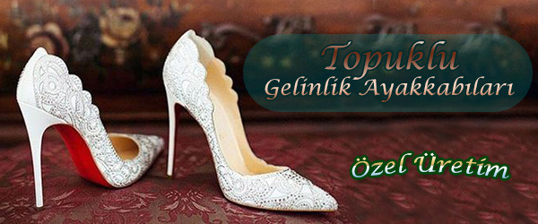 Çok Aranan Topuklu Gelinlik Ayakkabı Modelleri