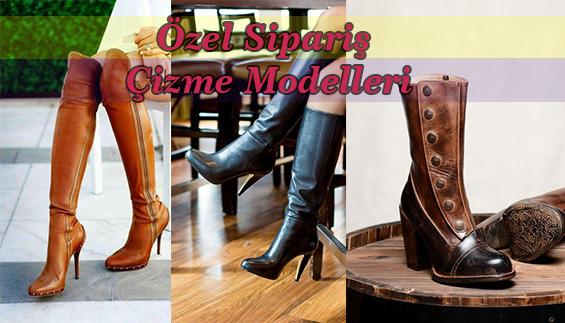 Özel Sipariş Çizme Modelleri