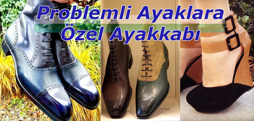 Problemli Ayaklar için Sipariş Ayakkabı