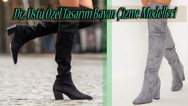Diz Üstü Özel Tasarım Bayan Çizme Modelleri