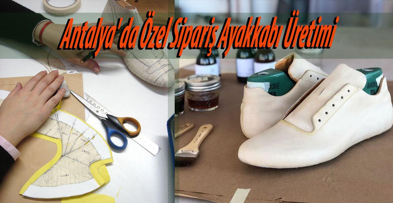 Antalya'da Özel Sipariş Ayakkabı Üretimi