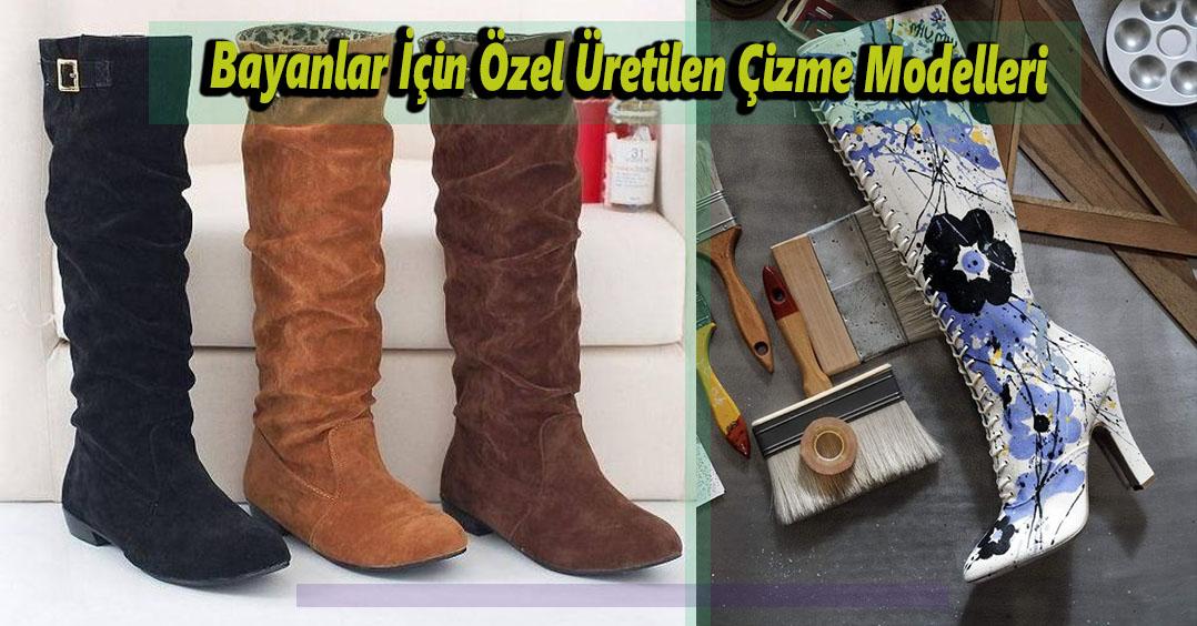 Bayanlar İçin Özel Üretilen Çizme Modelleri