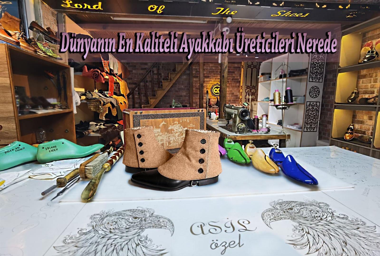 Dünyanın En Kaliteli Ayakkabı Üreticileri Nerede