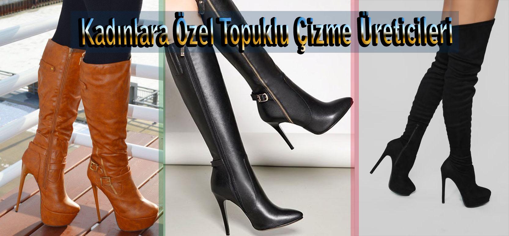 Kadınlara Özel Topuklu Çizme Üreticileri