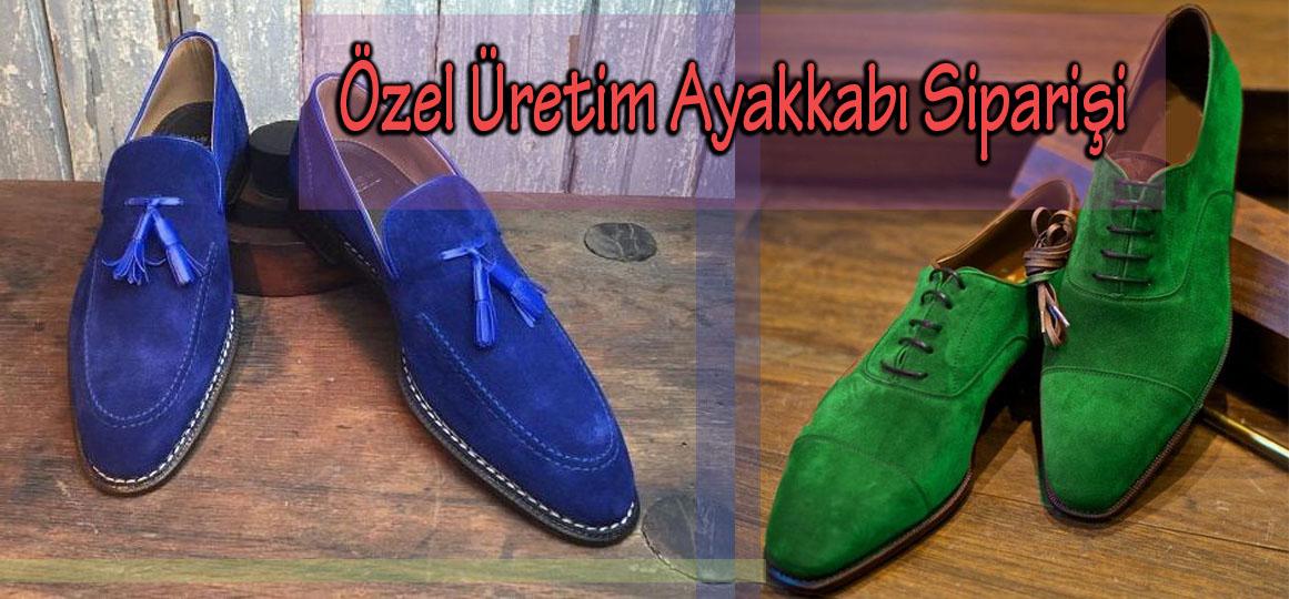 Özel Üretim Ayakkabı Siparişi