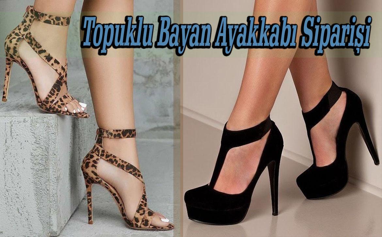 Topuklu Bayan Ayakkabı Siparişi