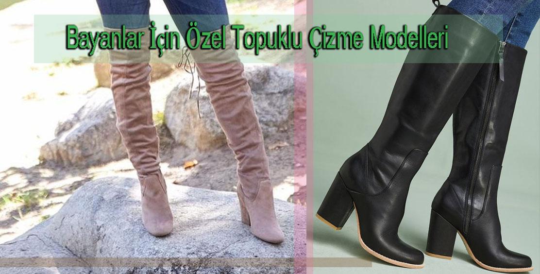Bayanlar İçin Özel Topuklu Çizme Modelleri