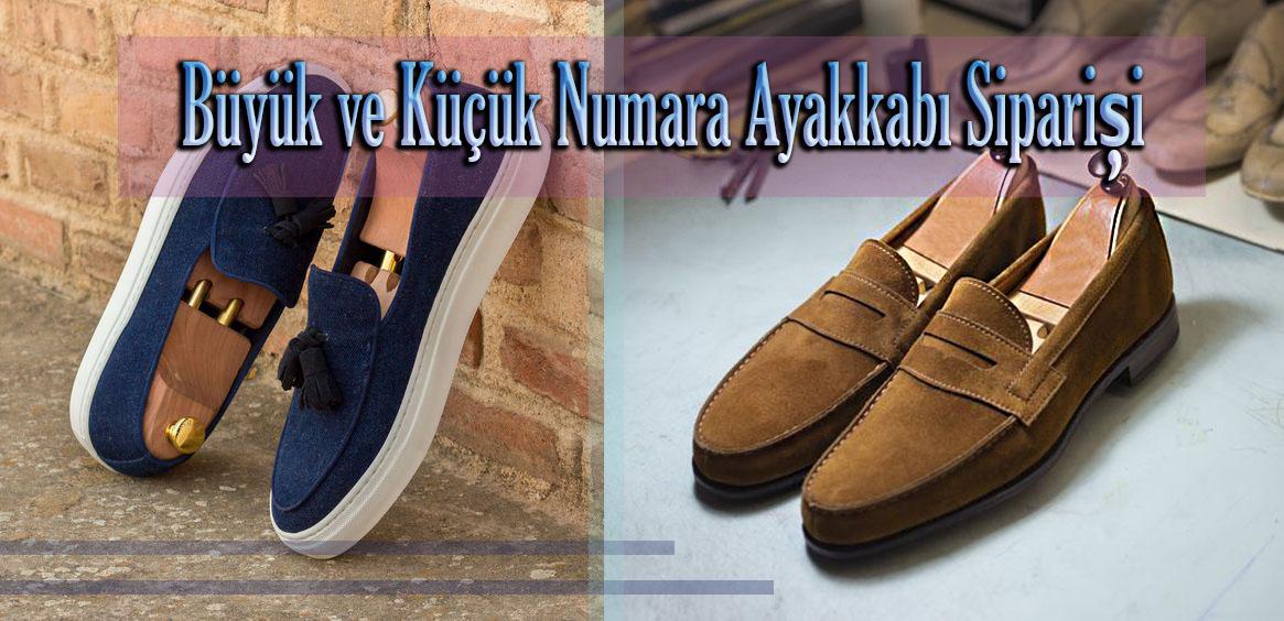 Büyük ve Küçük Numara Ayakkabı Siparişi