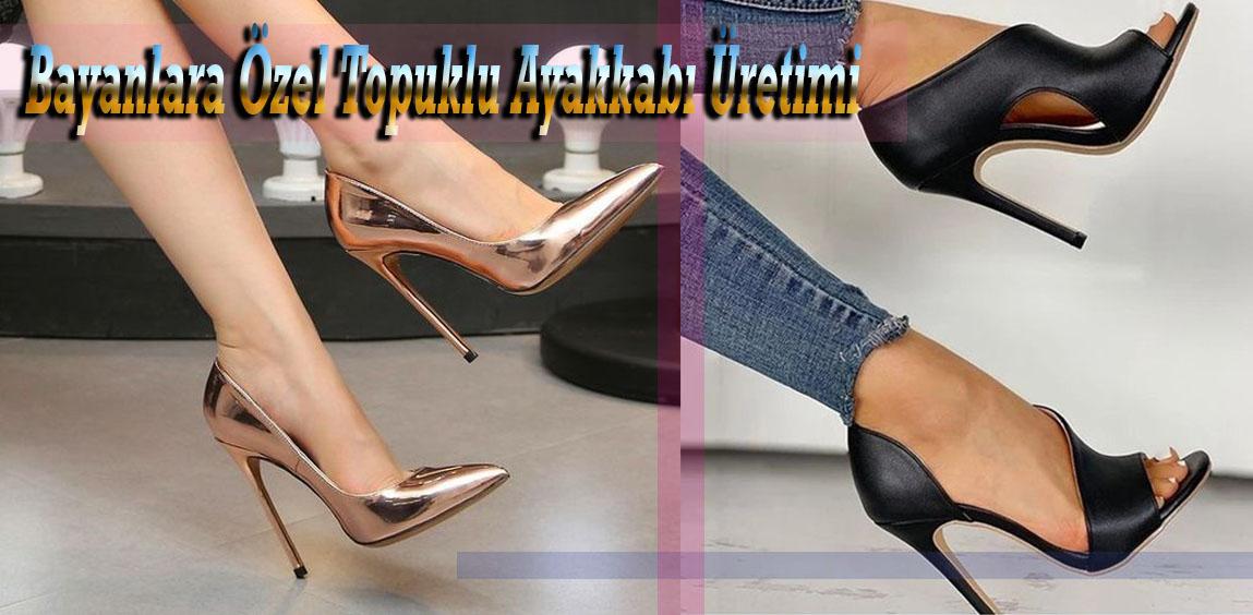 Bayanlara Özel Topuklu Ayakkabı Üretimi