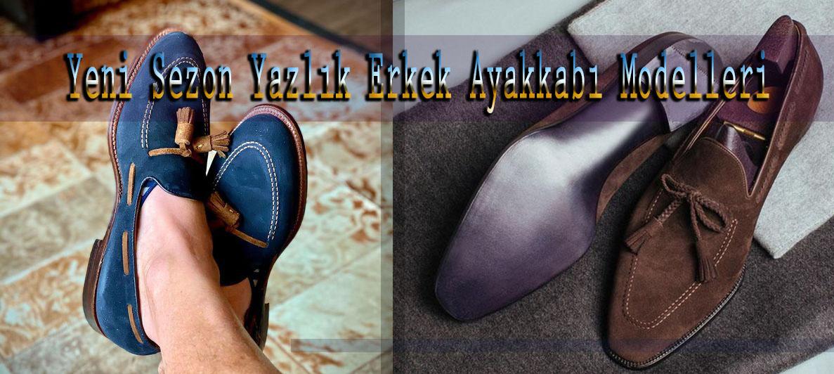 Yeni Sezon Yazlık Erkek Ayakkabı Modelleri