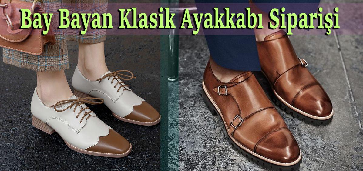 Bay Bayan Klasik Ayakkabı Siparişi