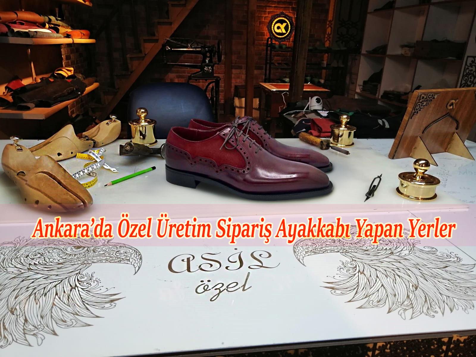 Ankara'da Özel Üretim Sipariş Ayakkabı Yapan Yerler