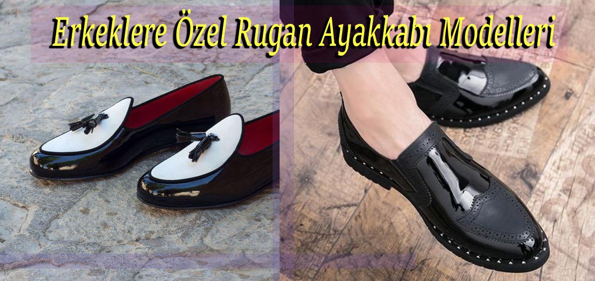 Erkeklere Özel Rugan Ayakkabı Modelleri