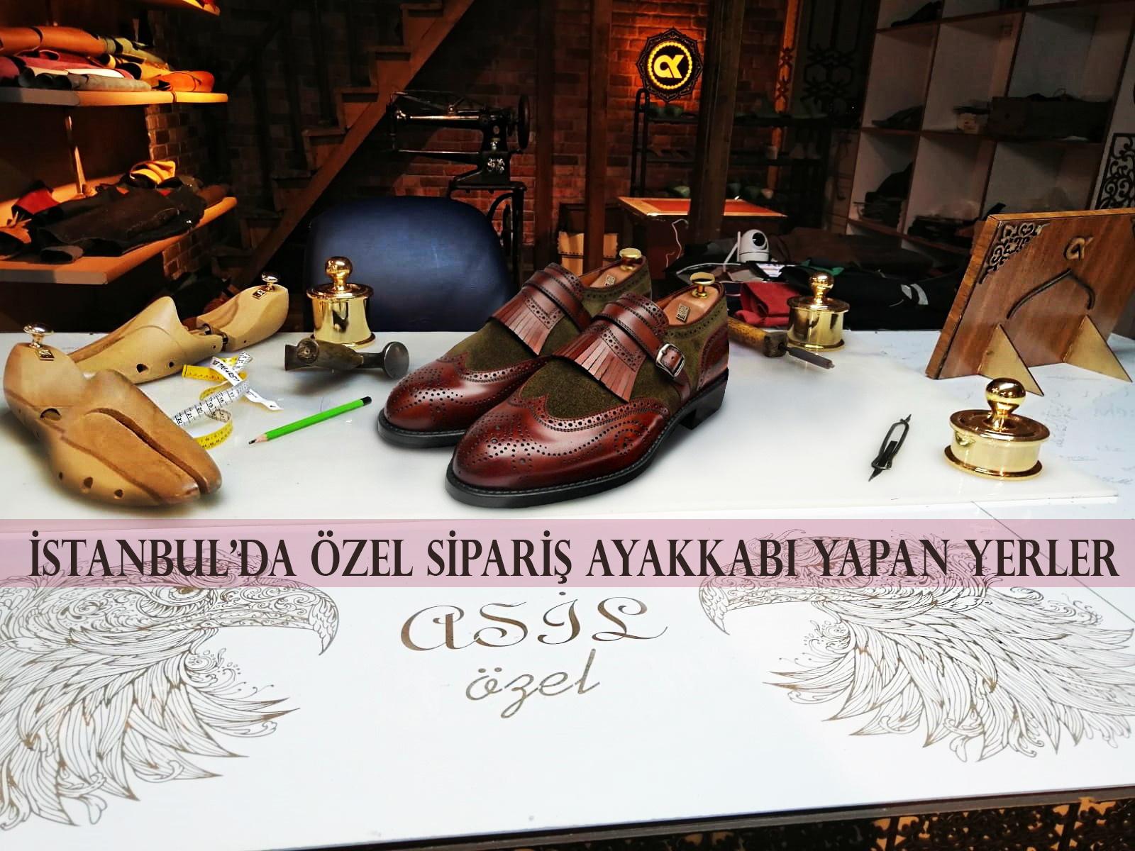İstanbul'da Özel Sipariş Ayakkabı Yapan Yerler